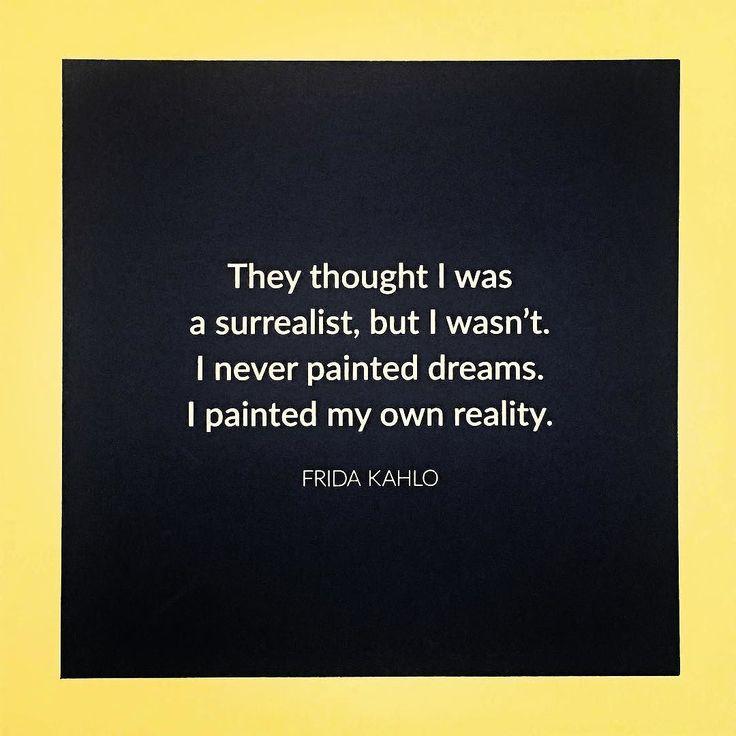 Después de ver las obras de Frida me quede con ganas de pintar. Pareciera ser el mismo sentimiento después de mirar un partido de rugby y querer volver a jugar o mirar una película de karate y salir a tirar patadas. Parece ser que la inspiración viene cuando observamos a otros ser ellos mismos. #fridakahlo #inspirationalquotes