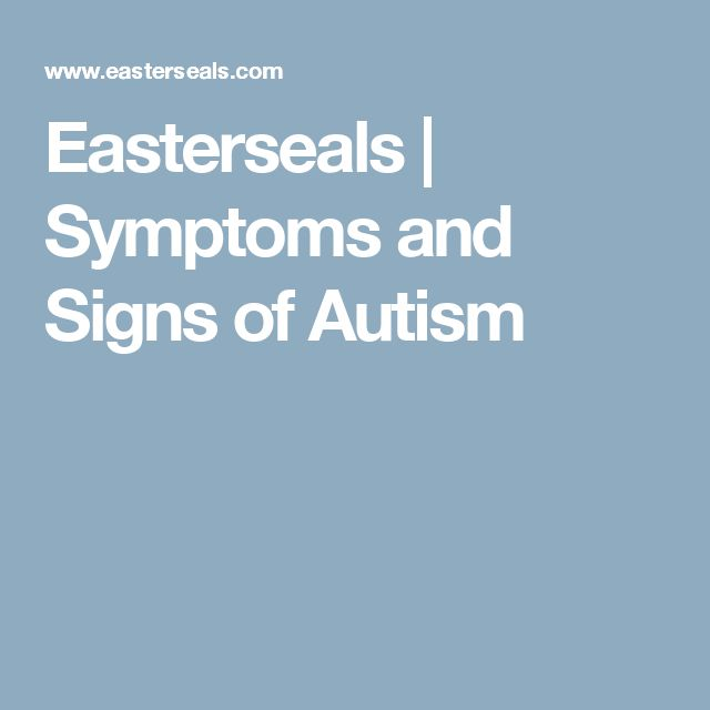 Easterseals | Symptoms and Signs of Autism