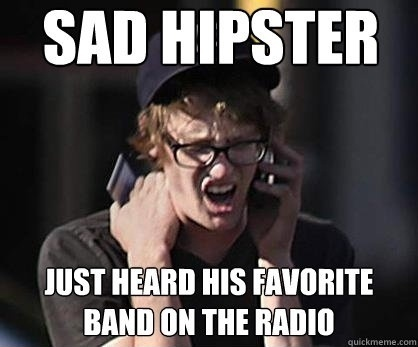 hahahaha...Sadness Hipster, Laugh, Most Popular, Hipster Memes, So True, Funny Stuff, Hipster Jokes, Hipster Culture, Enjoy Things