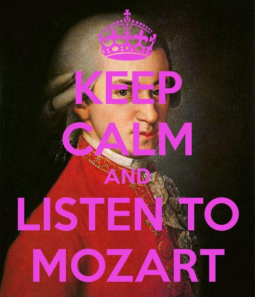 Keep calm and listen to Mozart