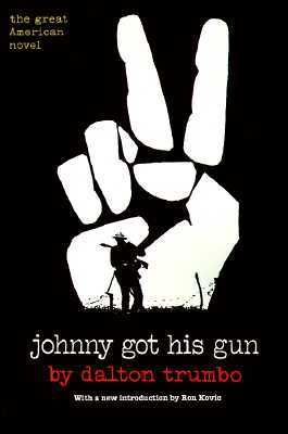 Johnny Got His Gun by Dalton Ttumbo who was blacklisted during the horrible communist scare of the mid-1900s.