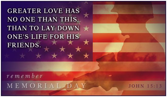 Greater Love Memorial Day Holidays eCards - Free Christian Ecards Online Greeting Cards