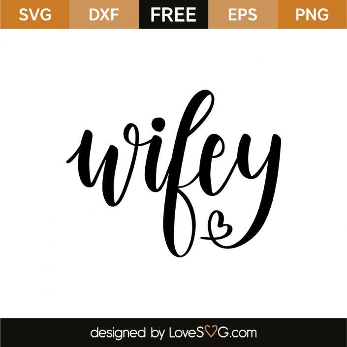 Download Wifey | Cricut, Cricut wedding, Svg files for cricut