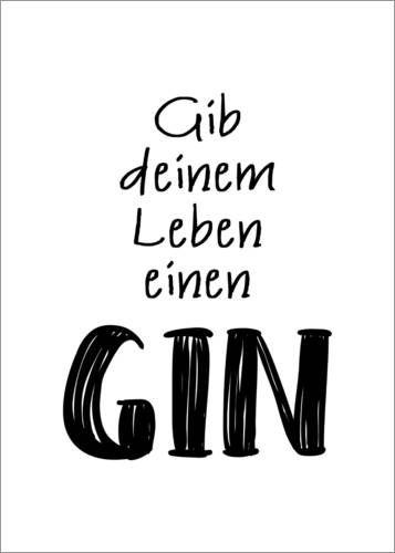 Premium Poster Geben Sie Ihrem Leben einen Gin