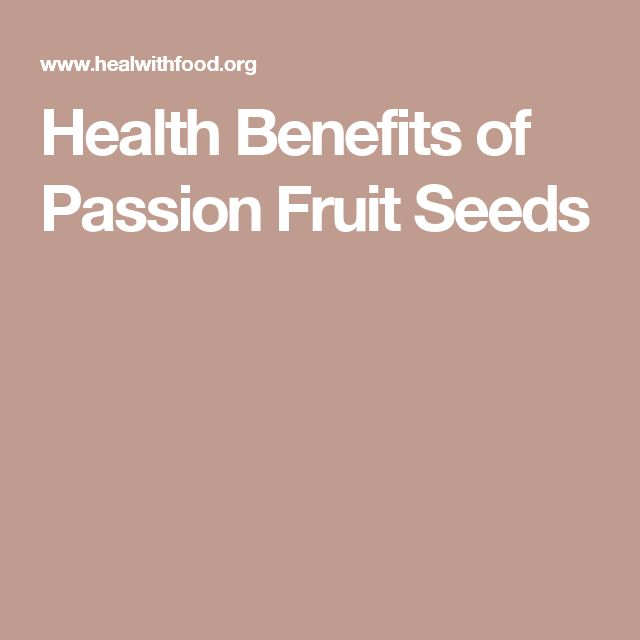 Health Benefits of Passion Fruit Seeds