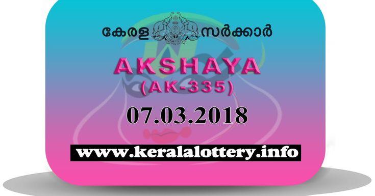 Kerala Lottery Result Today 07.03.2018 LIVE : AKSHAYA AK-335 Results