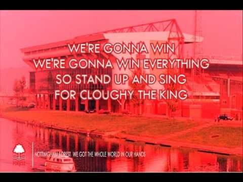 Nottingham Forest F.C.  We Got The Whole World In Our Hands (lyrics)