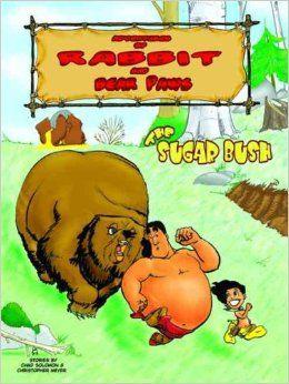 Adventures of Rabbit and Bear Paws vol 1: The Sugar Bush