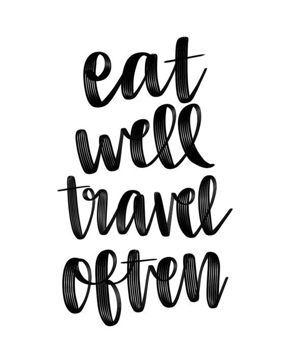 Eat Well Travel Often 5x7 8x10 11x14 Prints Included