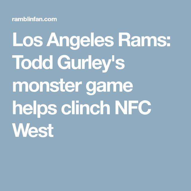 Los Angeles Rams: Todd Gurley's monster game helps clinch NFC West