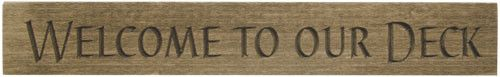 Welcome To Our Deck Engraved Textured Wooden Plaque Country Primitive Decor