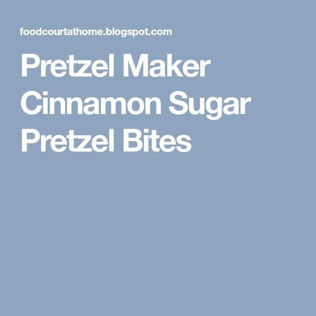 Pretzel Maker Cinnamon Sugar Pretzel Bites