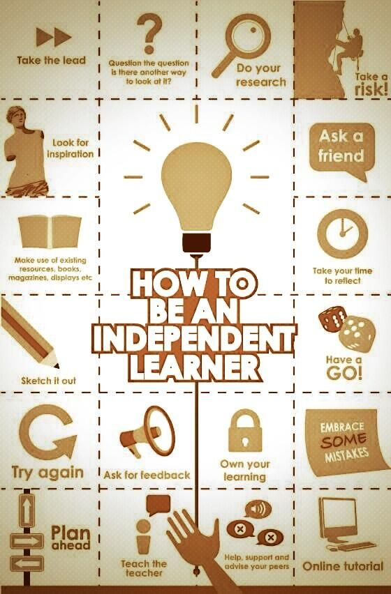 "How to be an Independent Learner #Infographic - ""Take the lead. - Question the questions. Is there another way to look at it? - Do your research - Take a risk - Look for inspiration... """