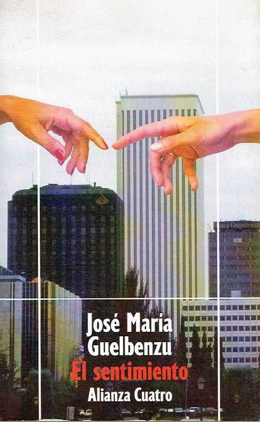 El sentimiento / José María Guelbenzu  L/Bc 860 GUE sen http://almena.uva.es/search~S1*spi?/tsentimiento/tsentimiento/1%2C26%2C27%2CB/frameset&FF=tsentimiento&2%2C%2C2