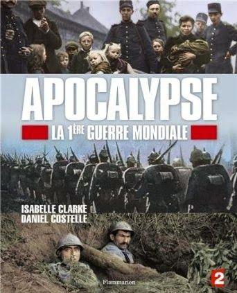 Le Bouquinovore: Apocalypse – la 1ere guerre mondiale, Daniel Costelle, Isabelle Clake