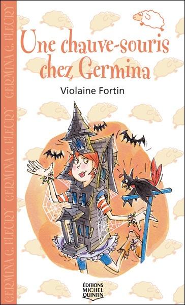 Une chauve-souris chez Germina, Violaine Fortin, illust. Jean-Pierre Beaulieu, éditions michel quintin, 48 pages