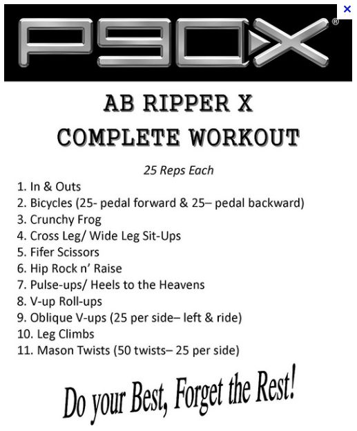 P90X Ab Ripper-This is cool if you're pressed for time and don't want to have to watch the DVD to get it done.