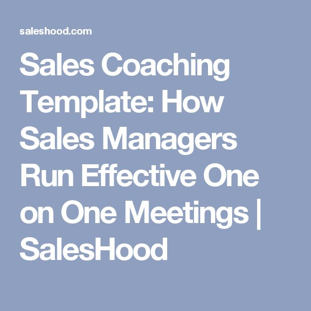 Sales Coaching Template: How Sales Managers Run Effective One on One Meetings | SalesHood