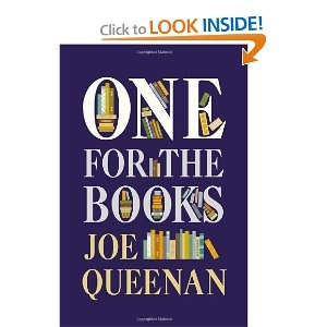 """In One for the Books, Queenan tries to come to terms with his own eccentric reading style—how many more books will he have time to read in his lifetime? ...Why does he refuse to lend out books? ... Why does he habitually read thirty to forty books simultaneously?,,,—and what do they read? Acerbically funny yet passionate and oddly affectionate, One for the Books is a reading experience that true book lovers will find unforgettable.""  Enjoyed."
