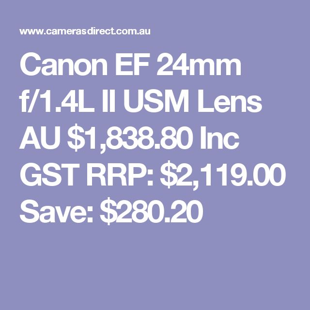 Canon EF 24mm f/1.4L II USM Lens  AU $1,838.80 Inc GST RRP: $2,119.00 Save: $280.20