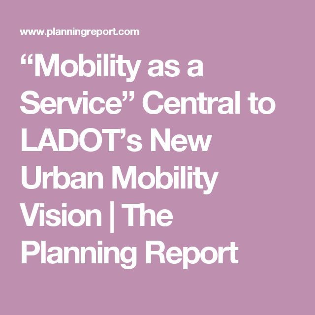 """""""Mobility as a Service"""" Central to LADOT's New Urban Mobility Vision 