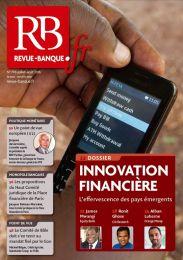 Revue Banque n° 798 - Juillet-Aout 2016 Innovation financière : l'effervescence des pays émergents http://www.revue-banque.fr/revue-banque/numero-798