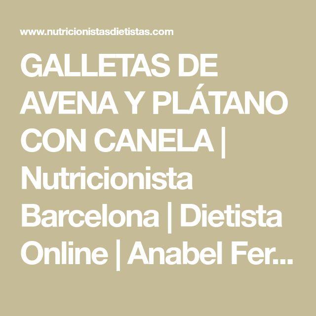 GALLETAS DE AVENA Y PLÁTANO CON CANELA   Nutricionista Barcelona   Dietista Online   Anabel Fernandez