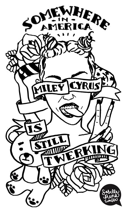 Twerk. Twerk. Twerk Miley Miley Miley. Twerk.