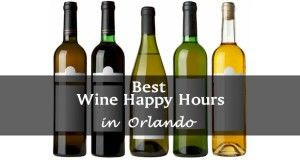 Best Wine Happy Hours in Orlando - About Orlando