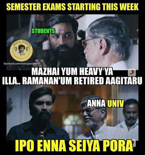 Semester exams starting this week Semester exam starting this week mazhaiyum heavy ya illai ramananum retired aagitaru ippo yenna seyya porae College Memes Facebook MEMES Tamil Memes