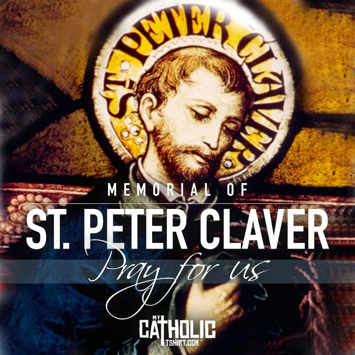 Today we celebrate the Memorial of Saint Peter Claver