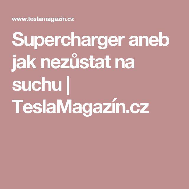 Supercharger aneb jak nezůstat na suchu | TeslaMagazín.cz