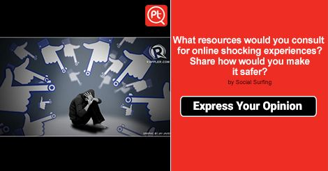 What resources would you consult for online #shocking #experiences? Share how would you make it #safer? #ExpressYourOpinion