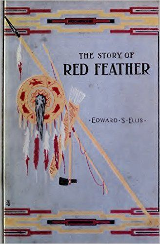 The Story of Red Feather (Illustrated): A Tale of the American Frontier (American Indian Classics Book 14) - Kindle edition by Edward S. Ellis. Literature & Fiction Kindle eBooks @ Amazon.com.