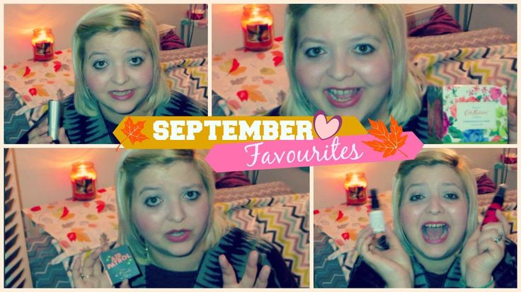 September Favourites    Make up and Beauty Only !