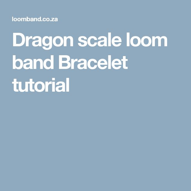 Dragon scale loom band Bracelet tutorial