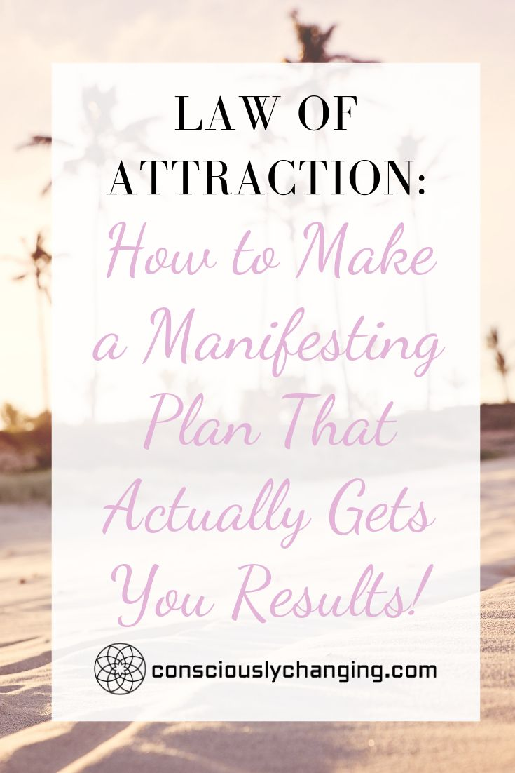 Law of Attraction: How to Make a Manifesting Plan That Actually Gets You Results!