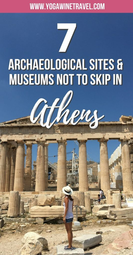 Yogawinetravel.com: 7 Archaeological Sites and Museums in Athens That You Can't Leave Greece Without Seeing. Athens is the capital of Greece and one of the oldest cities in the world, and is sometimes referred to as the cradle of Western civilization. Here's what you need to know about planning your trip to Athens - how to get there and get around, essential information for visiting the archaeological sites and museums, the best view points and where to stay and eat!