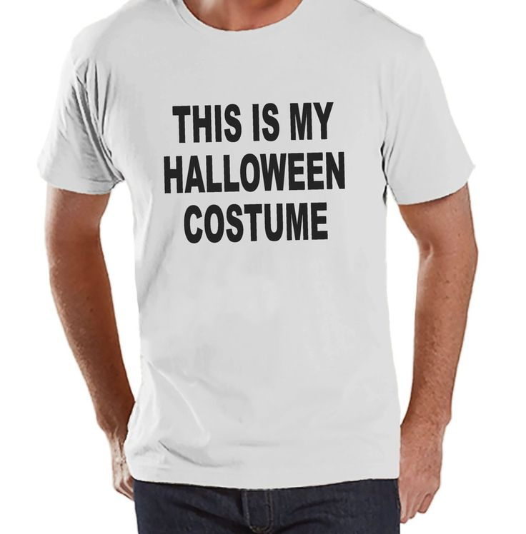 This Is My Costume - Adult Halloween Costumes - Funny Men's Shirt - Mens Costume Tshirt - Mens White T-shirt - Mens Happy Halloween Shirt