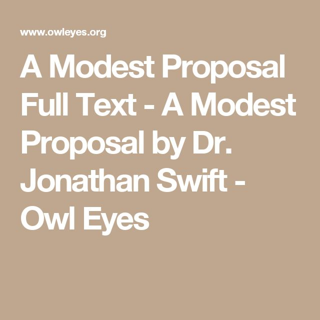 modest proposal funny What is satirical about jonathan swift's a modest proposal a it is funny b it discusses beggars c it suggests using poor children for food in ireland d it is a parody of life in ireland.