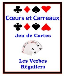 French Regular Verbs (ER, IR, RE) Speaking Activity with Playing Cards