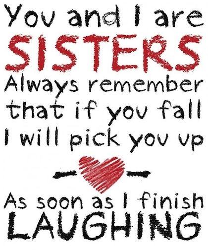 You and I are sisters quotes quote family quote family quotes sister quote @Alisa Bobzien Andersen