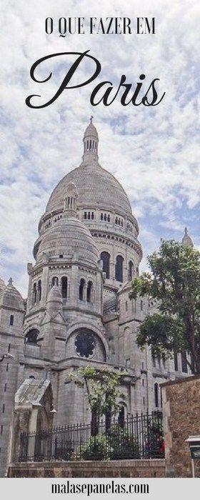 O que fazer em Paris | Malas e Panelas