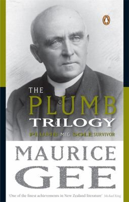 The Trilogy brings together the three novels Plumb, Meg and Sole Survivor to set up a family saga unrivalled by anything in New Zealand literature. In Plumb , Gee introduces us to the intolerant, irascible clergyman George Plumb. It won the New Zealand Fiction Award and the Wattie Book of the Year Award.