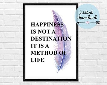 Happiness is not a Destination It is a Method of Life Print - Instant Download Print - Printable Art
