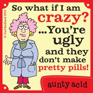 Aunty Acid Comic Strip, November 02, 2013 on GoComics.com