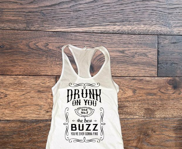 Drunk On You, Best Buzz Your Ever Gonna Find, Country Shirt, Country Tank, Whiskey Bottle, Racerback Tank, Country Wear, Country Music by CustomLSDesigns on Etsy