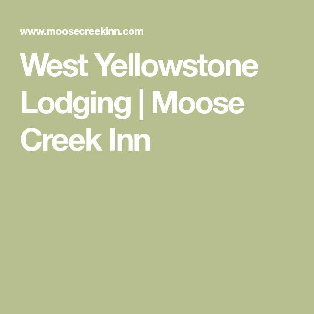 West Yellowstone Lodging | Moose Creek Inn