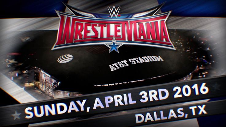 WWE WrestleMania 32 (XXXII) 2016 - 4/3/16 - April 3rd, 2016 Full Show