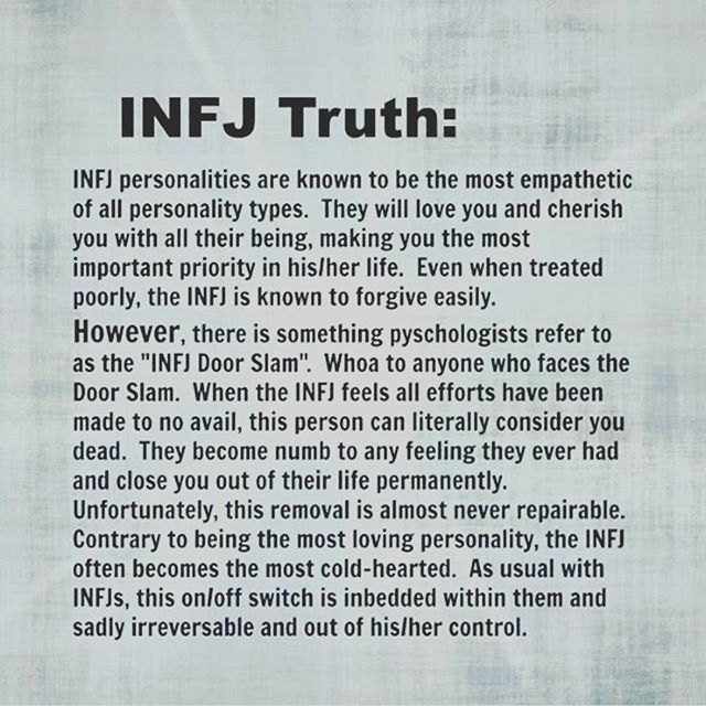 Fact. #INFJ #doorslam. Although it is not irriversable if you come to your senses and start acting the way any decent human being would and should